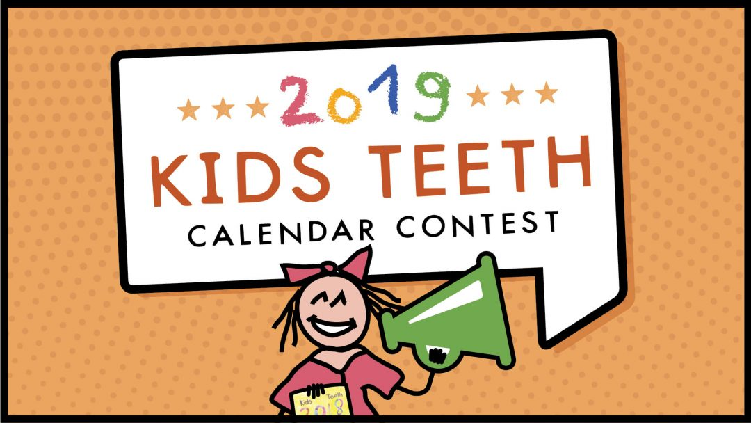 2019 Kids Teeth Calendar Contest